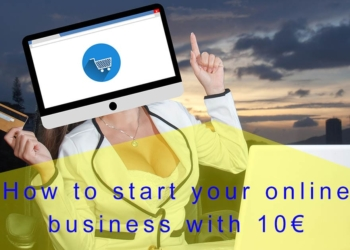 How to start your online business with 10€