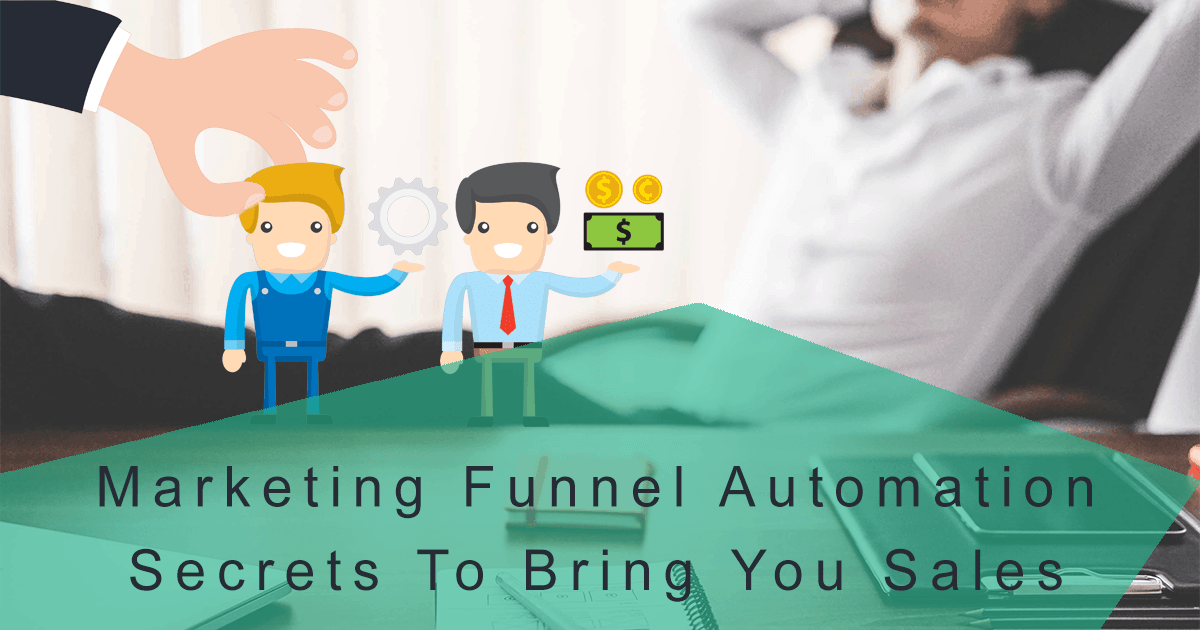 Top Marketing Funnel Automation Secrets To Bring You Sales with no ...